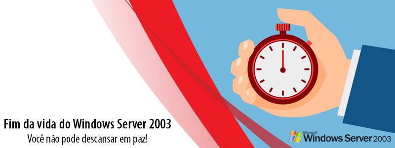 Fim da vida do Windows Server 2003: Você não pode descansar em paz