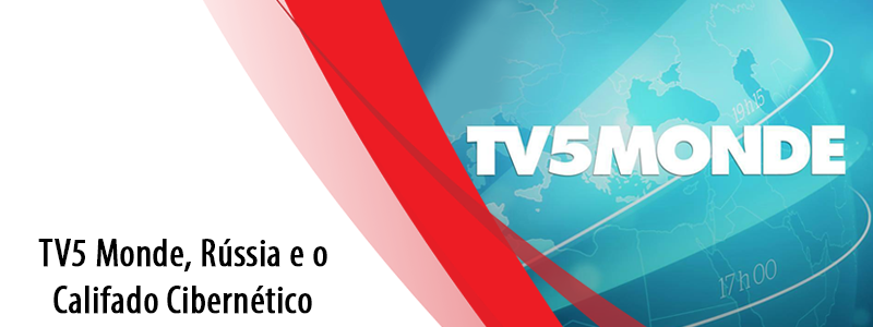 TV5 Monde, Rússia e o Califado Cibernético