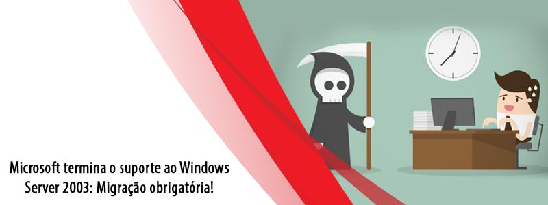 Microsoft termina o suporte ao Windows Server 2003: Migração obrigatória