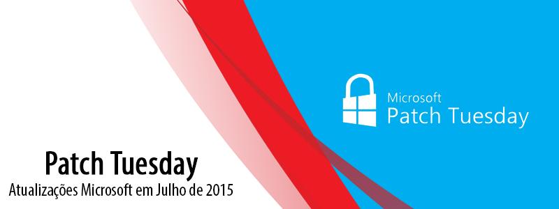 Patch Tuesday: Atualizações Microsoft em Julho de 2015