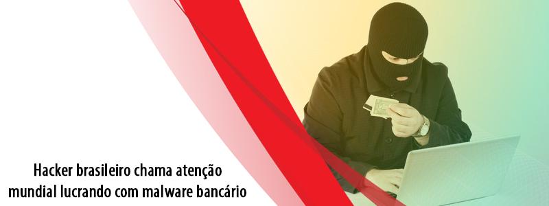 Hacker brasileiro chama atenção mundial lucrando com malware bancário