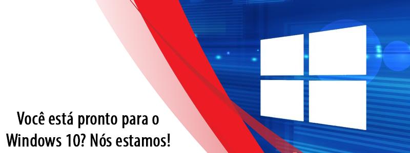 Você está pronto para o Windows 10? Nós estamos!