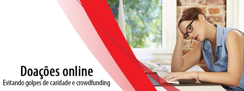 Doações online: Evitando golpes de caridade e crowdfunding