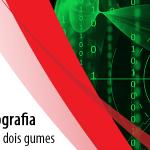 Guerras de Criptografia: Criptografia é uma faca de dois gumes
