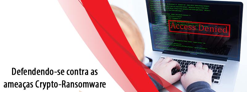 Defendendo-se contra as ameaças Crypto-Ransomware