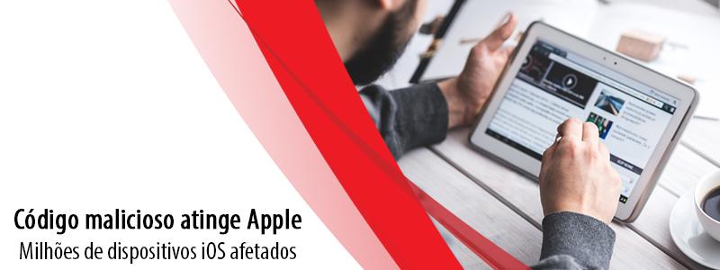 Código malicioso atinge Apple: Milhões de dispositivos iOS afetados