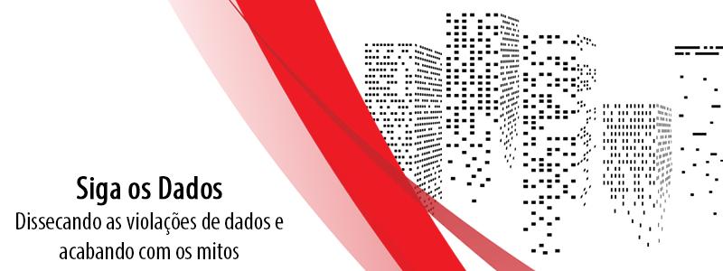 Siga os Dados: Dissecando as violações de dados e acabando com os mitos
