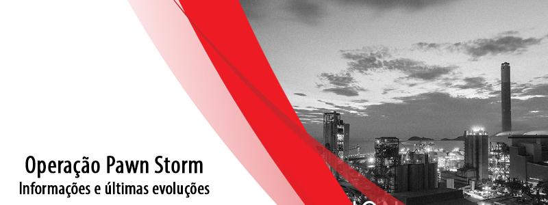 Operação Pawn Storm: Informações e últimas evoluções