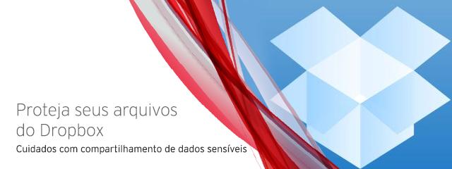 Proteja seus arquivos do Dropbox contra malware avançado e o compartilhamento de dados sensíveis