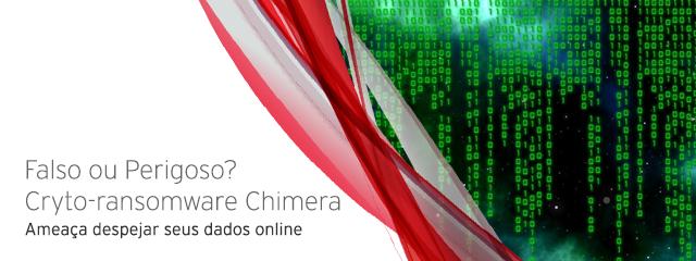 Falso ou Perigoso? Cryto-ransomware Chimera ameaça despejar seus dados online