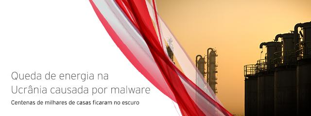 Primeira queda de energia na Ucrânia causada por malwarePrimeira queda de energia na Ucrânia causada por malware