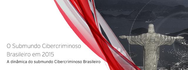 Subindo na Hierarquia: O Submundo Cibercriminoso Brasileiro em 2015