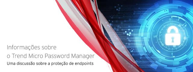 As vulnerabilidades críticas foram corrigidas para todos os clientes do Trend Micro Password Manager.