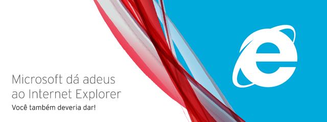 Microsoft dá adeus ao Internet Explorer; você também deveria dar