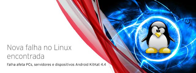 Falha no Linux afeta PCs Linux, servidores e dispositivos executando Android KitKat 4.4